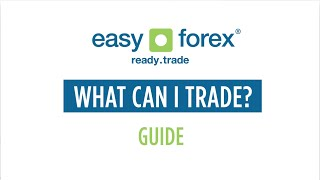 easy-forex, Guide - What can i trade?