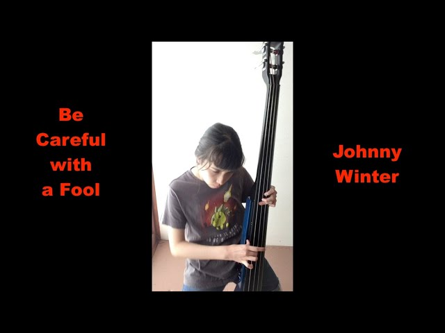 Be Careful with a Fool - Johnny Winter - bass