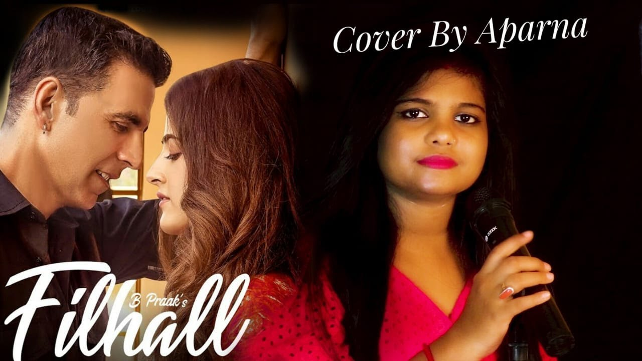 Filhaal 2 Romantic sad Cover   New  vs Old Song   Aparna Das
