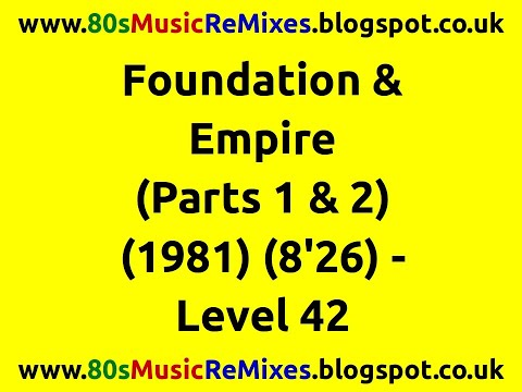 Foundation & Empire (Parts 1 & 2) - Level 42 | 80s Club Mixes | 80s Club Music | 80s Jazz Funk