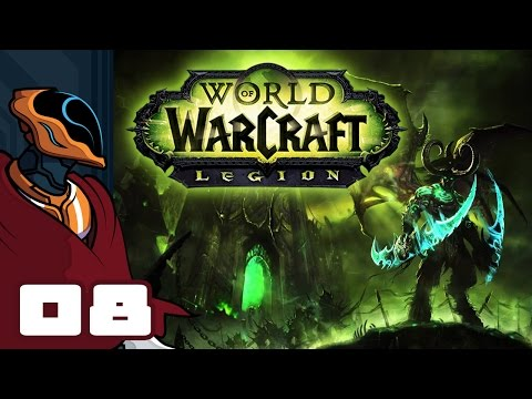 Let's Play World of Warcraft: Legion - PC Gameplay Part 8 - The Eye of Azshara