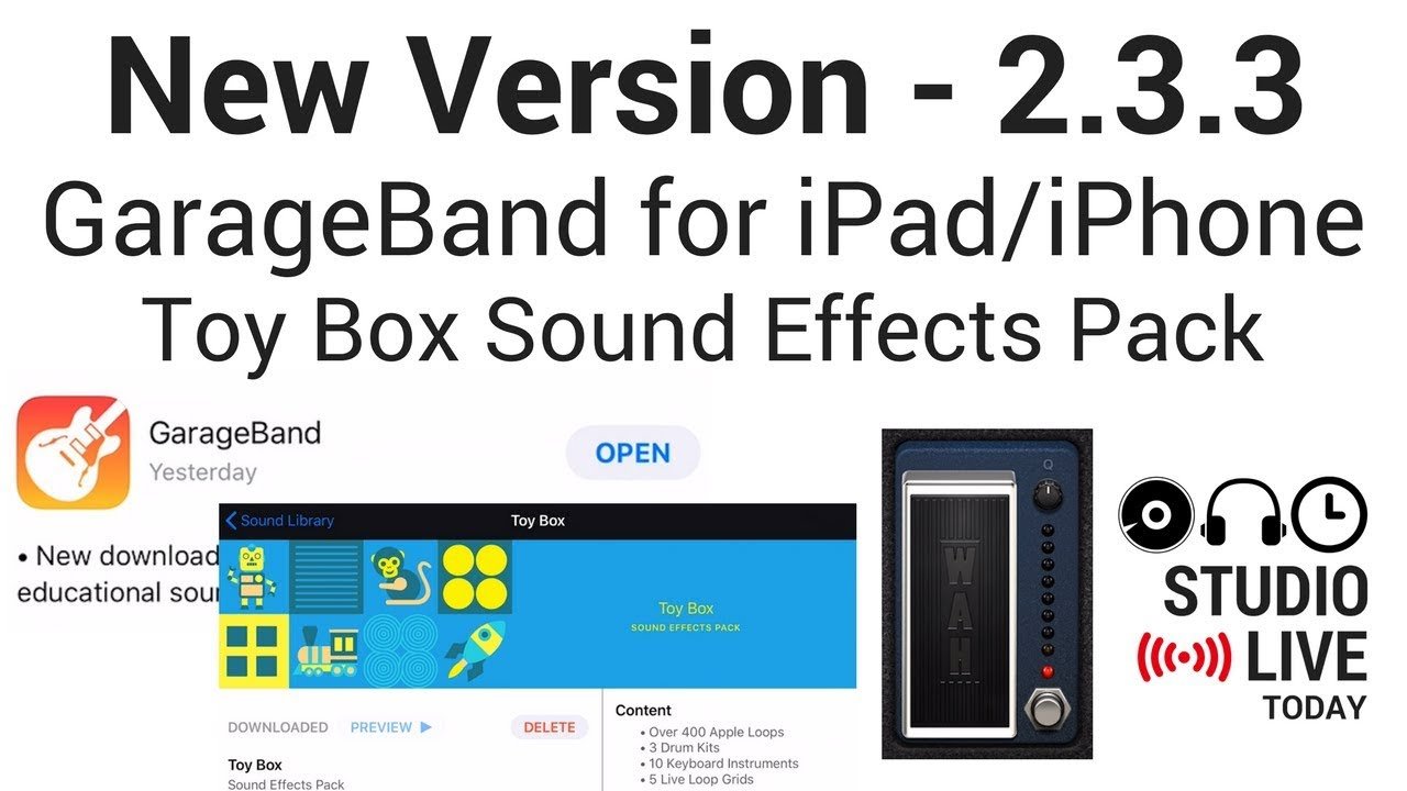 New Version of GarageBand iOS (2 3 3) - Toy Box Sound Effects Pack & Guitar  Wah