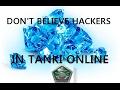 Tanki Online: DON'T BELIEVE HACK CRYSTALS VIDEOS!!!