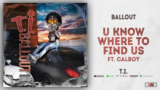Ballout U Know Where to Find Us Ft. Calboy T.I..mp3