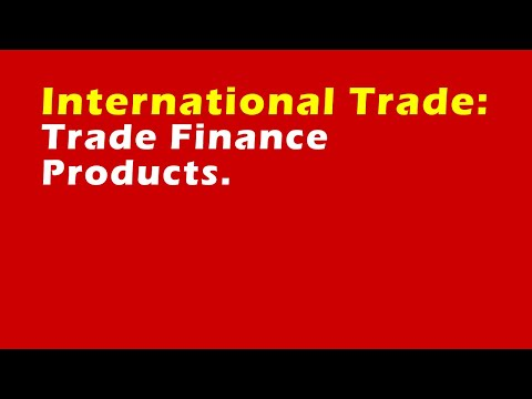 International Trade: Trade Finance Products