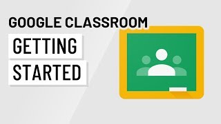 Google Classroom: Getting Started
