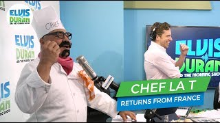 Chef La T Returns From France | Elvis Duran Exclusive