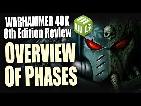 Warhammer 40k 8th Edition Review - Overview of the Phases