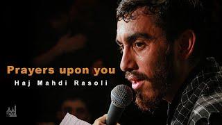 Prayers upon you | Haj Mahdi Rasouli