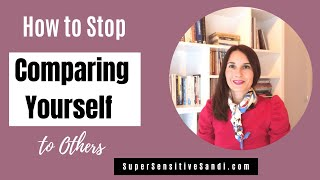 How to stop comparing yourself others