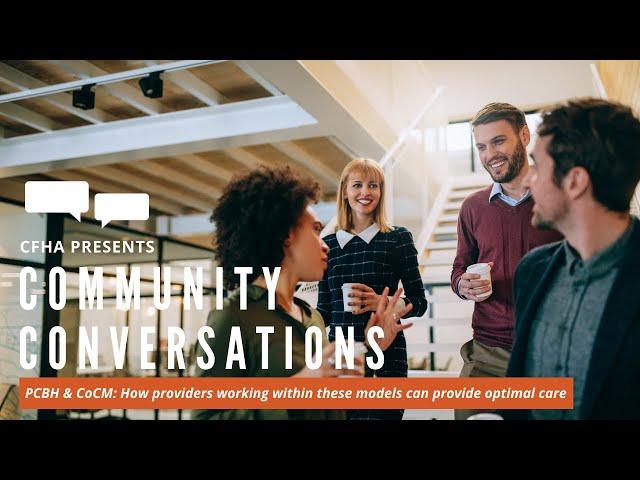 CFHA Comuninuty Conversation: PCBH & CoCM