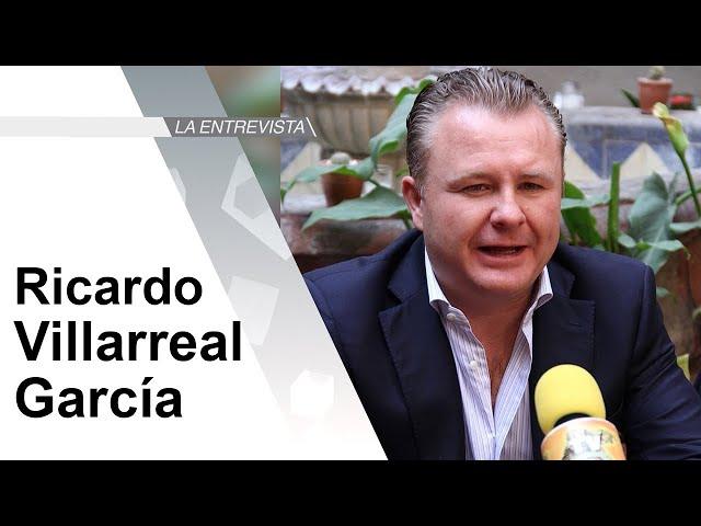 La Entrevista: Diputado Ricardo Villarreal García