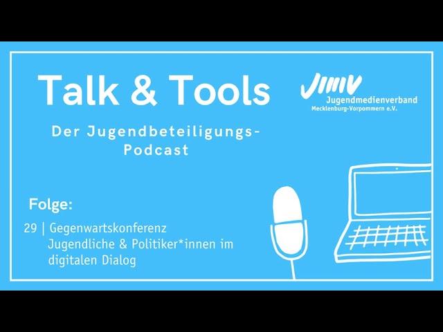 Folge 29 | Gegenwartskonferenz - Talk & Tools - der Jugendbeteiligungspodcast