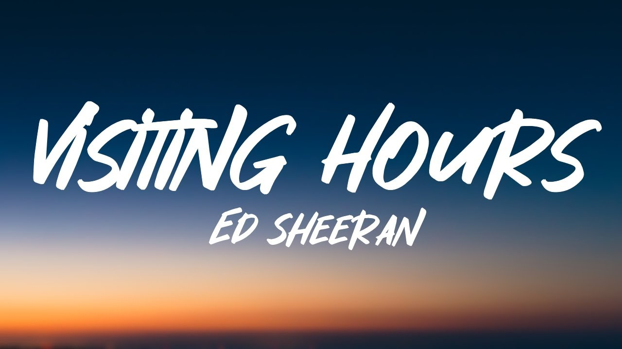 Download Ed Sheeran - Visiting Hours (Lyrics)
