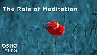 OSHO: The Role of Meditation