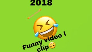 Funny video 2018 and it is short