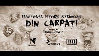 Fabuloasa Istorie Straveche din Carpati