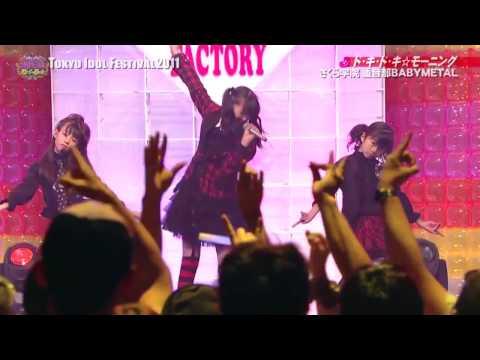 "BABYMETAL - ""Doki Doki Morning"" In TOKYO IDOL FESTIVAL 2011 Performed 28/08/11"