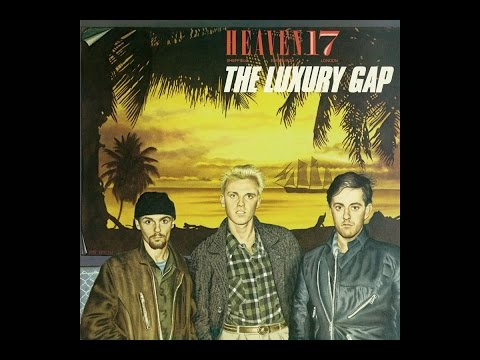 Heaven 17  The Luxury Gap 1983 Full Album