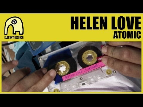 HELEN LOVE - Atomic [Official]