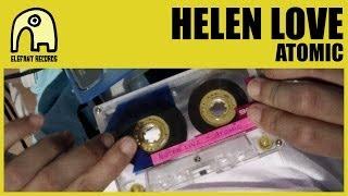 HELEN LOVE - Atomic [Official]