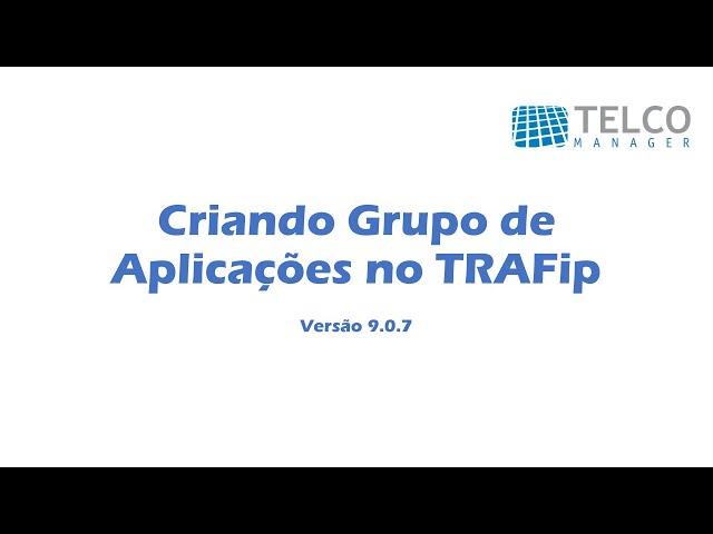 [TUTORIAL] Criando Grupo de Aplicações no TRAFip