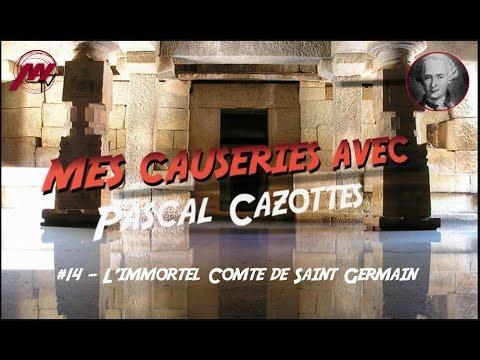 Mes Causeries avec Pascal Cazottes #14 - L'immortel Comte de Saint Germain