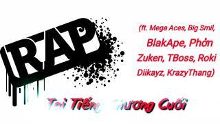 Tai Tiếng Chương Cuối Cùng - Mega Aces, Big Smile, BlakApe, Phởn, Zuken, TBoss, Diikayz || Rap Việt