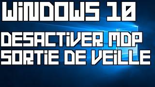 Windows 10 - Désactiver le mot de passe en sortie de veille
