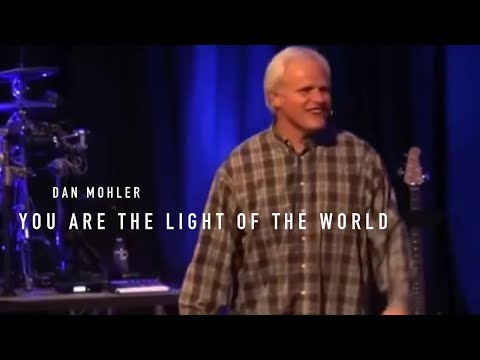 You Are the Light of the World // Dan Mohler