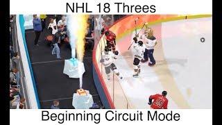 NHL 18 Threes #1 Beginning Circuit Mode