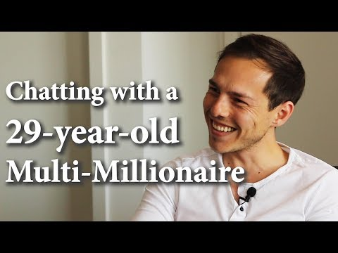 Chatting With A 29-year-old Multi-Millionaire