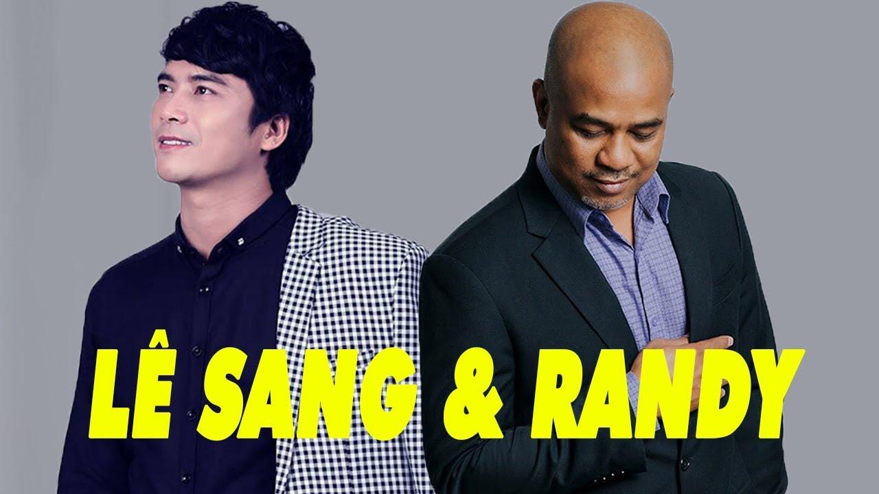 Lk Đoạn Cuối Tình Yêu - LÊ SANG, RANDY - Song Ca Nhạc Trữ Tình Bolero Buồn Da Diết