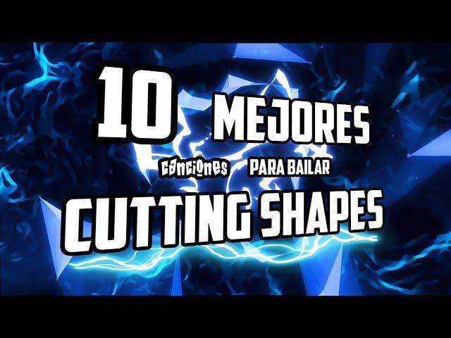 Las 10 Mejores canciones Para bailar Cutting shapes