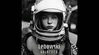 Lebowski - Galactica (Full Album)
