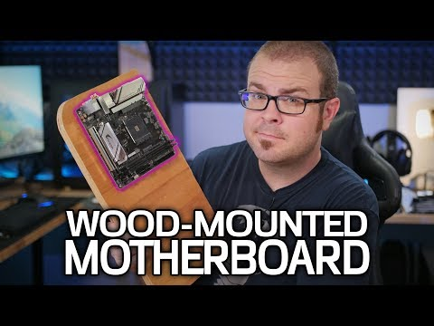 The Wood-Mounted Motherboard Challenge!