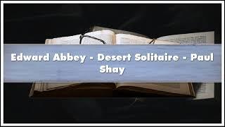 Edward Abbey - Desert Solitaire - Paul Shay Audiobook