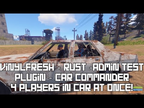 VinylFresh - Rust - Admin - Car Commander plugin - 4 PLAYERS IN CAR!