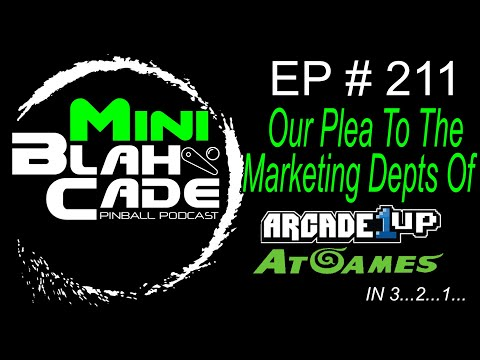 Our Plea To Pinball Cab Marketers at Arcade 1Up and AtGames from BlahCade Podcast
