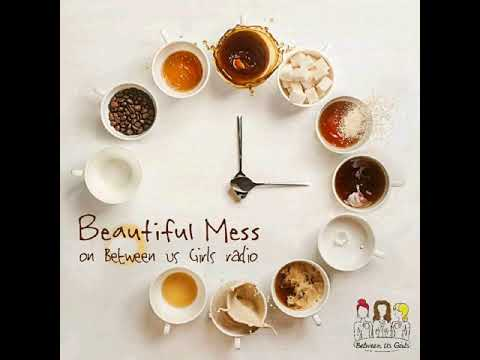 Beautiful Mess by Between Us Girls radio