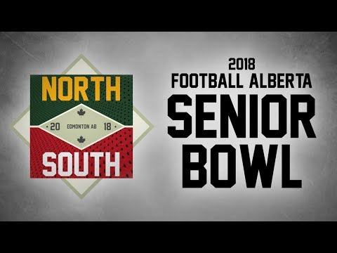 Football Alberta Senior Bowl - SOUTH vs. NORTH (May 21, 2018)