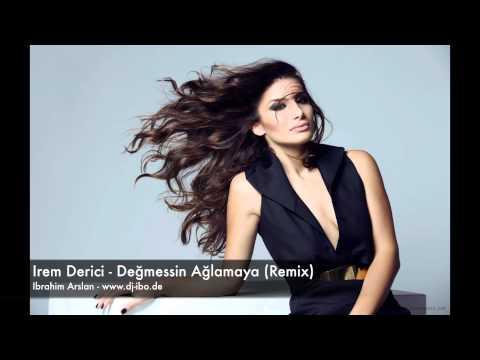 Irem Derici - Degmezsin Aglamaya 2015 (Remix)
