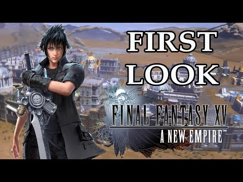 Final Fantasy XV: A New Empire – FIRST LOOK GAMEPLAY