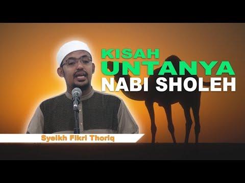 Syeikh Fikri Thoriq - Kisah Untanya Nabi Sholeh