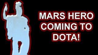NEW HERO COMING TO DOTA!!! (CODE NAME MARS!)