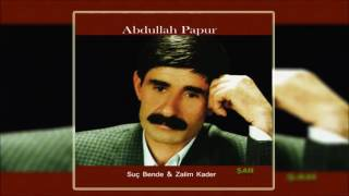 Abdullah Papur & Suç Bende  [© Şah Plak] Official Audio