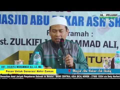 (LIVE) Pesan Untuk Generasi Akhir Zaman      Ust. Zulkifli Muhammad Ali, Lc, MA