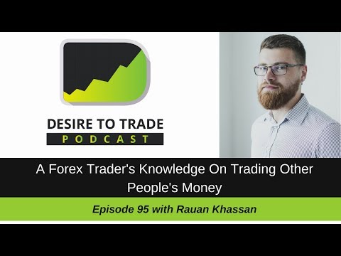 095: Forex Trader's Knowledge On Trading Other People's Money - Rauan Khassan | Trader Interview