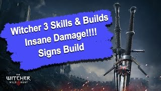 Witcher 3 Skills and Build Guide - Insane Damage Signs (1080p) HD