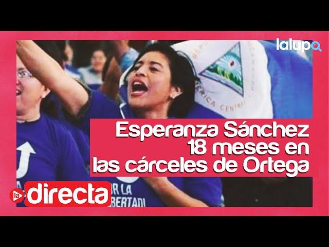 La Directa #3 | Esperanza Sánchez: Un año y medio siendo presa política en #Nicaragua.